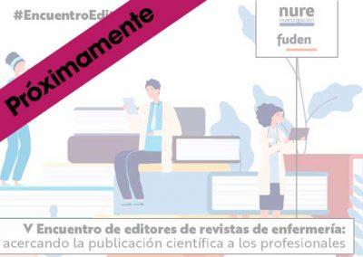 V Encuentro de editores de revistas de enfermería: acercando la publicación científica a los profesionales