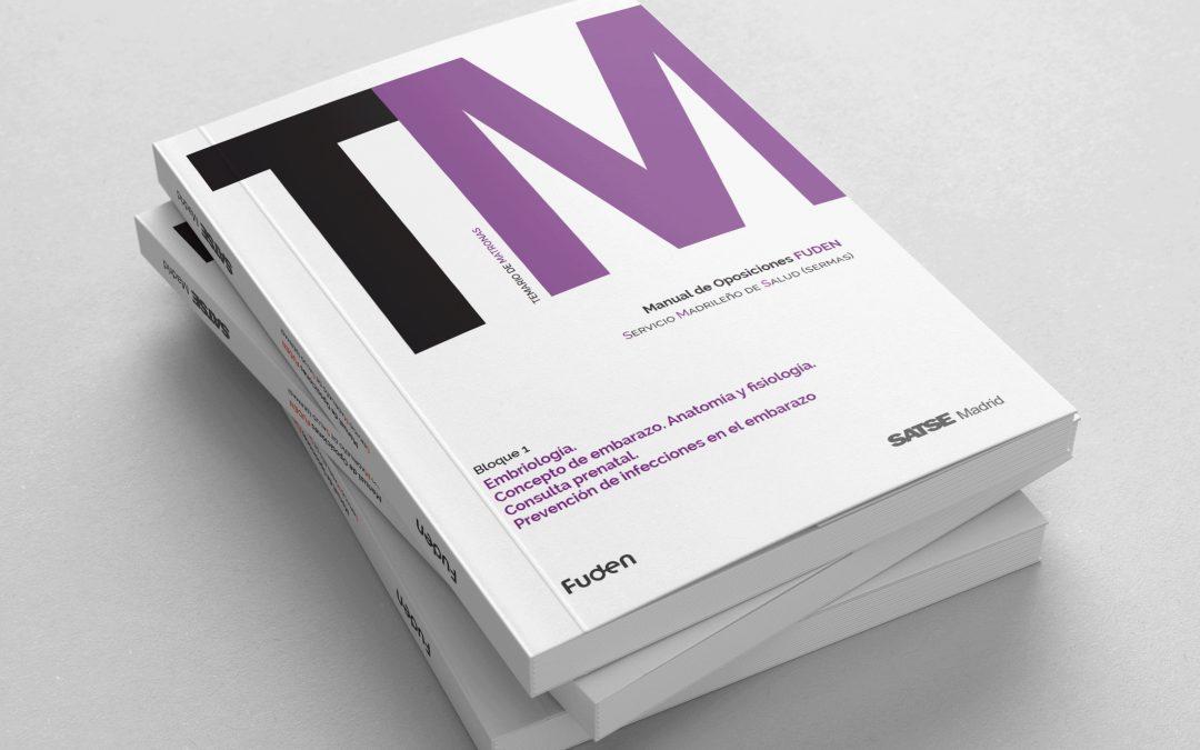 El Manual de Oposiciones FUDEN Servicio Madrileño de Salud (SERMAS) para matronas elaborado por Fuden y Satse Madrid