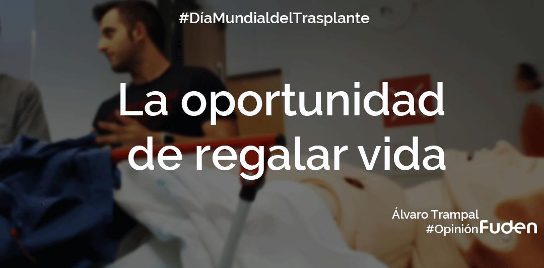 #DíaMundialdelTrasplante La oportunidad de regalar vida
